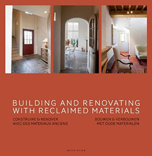 Building and Renovating with Reclaimed Materials: Wim Pauwels