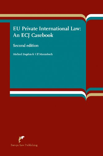 EU Private International Law: An ECJ Casebook: Michael Bogdan, Ulf