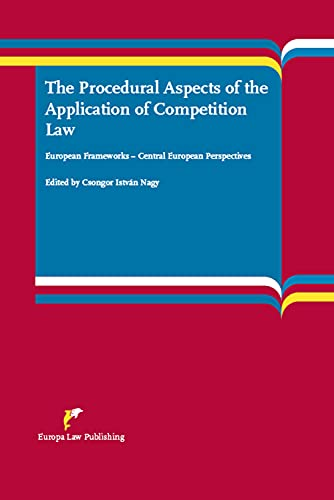 9789089521873: The Procedural Aspects of the Application of Competition Law: European Frameworks - Central European Perspectives
