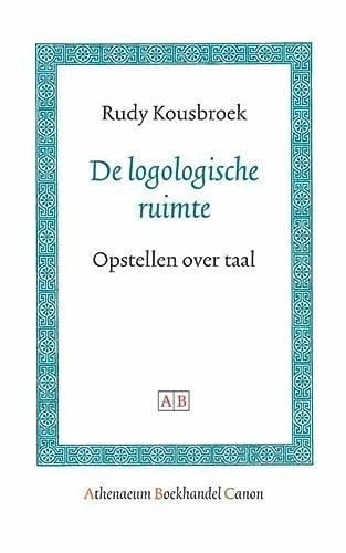 De Logologische Ruimte (Athenaeum Boekhandel Canon) (Dutch Edition) (9089640029) by Kousbroek, Rudy