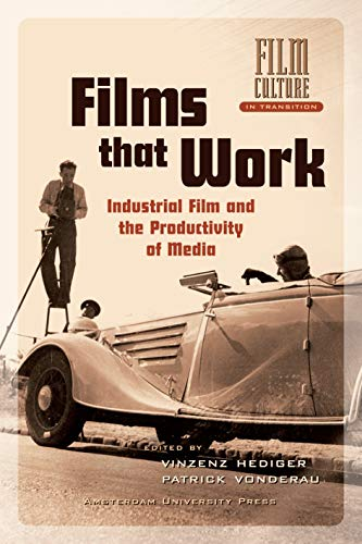 Films that Work: Industrial Film and the