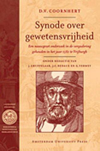 9789089640147: Synode Over Gewetensvrijheid: Een Nauwgezet Onderzoek in De Vergadering Gehouden in Het Jaar 1582 Te Vrijburgh (Bibliotheca Dissidentium Neerlandicorum) (Dutch Edition)