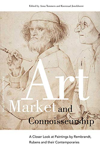 Art Market and Connoisseurship: A Closer Look at Paintings by Rembrandt, Rubens and Their ...