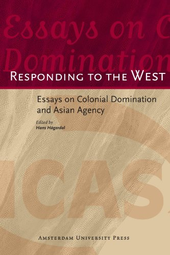 9789089640932: Responding to the West: Essays on Colonial Domination and Asian Agency (ICAS Publications)