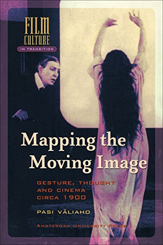 9789089641403: Mapping the Moving Image: Gesture, Thought and Cinema circa 1900 (Amsterdam University Press - Film Culture in Transition)
