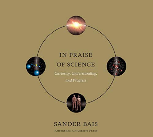 9789089641489: In Praise of Science: Curiosity, Understanding, and Progress