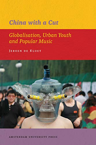 9789089641625: China with a Cut: Globalisation, Urban Youth and Popular Music (AUP - IIAS Publications)