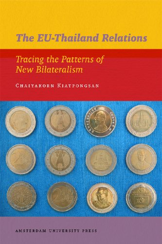 The EU-Thailand Relations: Tracing the Patterns of New Bilateralism (IIAS Publications): ...