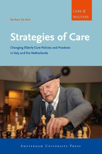 9789089642240: Strategies of Care: Changing Elderly Care in Italy and the Netherlands (Care and Welfare Series)