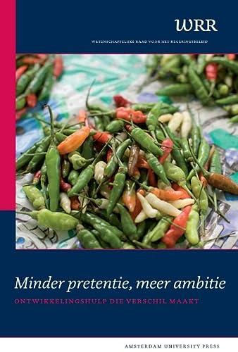 9789089642264: Minder Pretentie, Meer Ambitie: Ontwikkelingshulp Die Verschil Maakt (WRR Rapporten) (Dutch Edition)