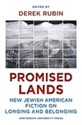 Promised Lands: New Jewish American Fiction on Longing and Belonging.: Rubin, Derek