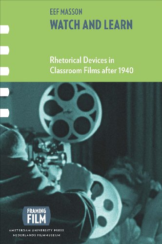 9789089643124: Watch and Learn: Rhetorical Devices in Classroom Films after 1940 (Framing Film)
