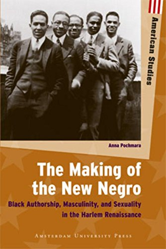 9789089643193: The Making of the New Negro: Black Authorship, Masculinity, and Sexuality in the Harlem Renaissance (American Studies)