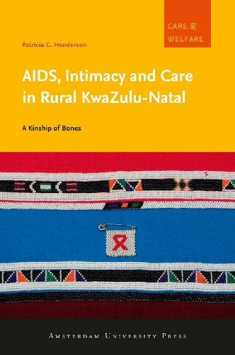 Aids, Intimacy and Care in Rural KwaZulu-Natal: A Kinship of Bones (Paperback): Patricia C. ...