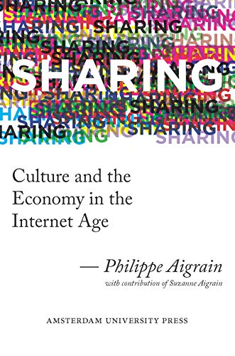 9789089643858: Sharing: Culture and the Economy in the Internet Age