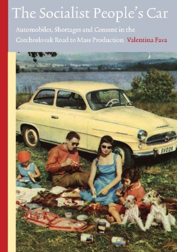 The Socialist People's Car: Automobiles, Shortages and Consent in the Czechoslovak Road to ...