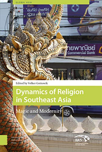 Dynamics of Religion in Southeast Asia: Gottowik, Volker