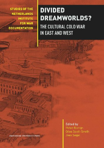 Divided Dreamworlds: The Cultural Cold War in East and West (Studies of the Netherlands Institute ...