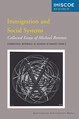Immigration and Social Systems: Collected Essays of Michael Bommes (Amsterdam University Press - ...