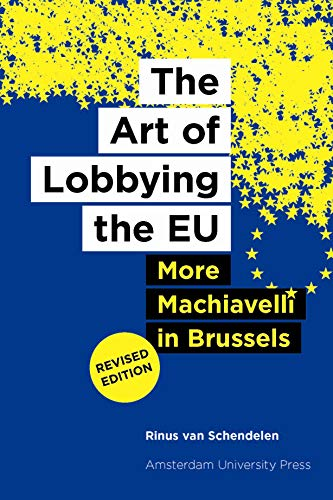 9789089644688: The Art of Lobbying the EU: More Machiavelli in Brussels