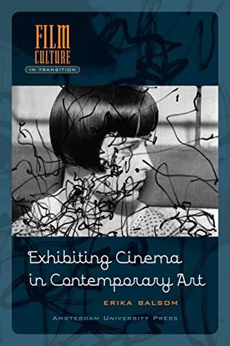 Exhibiting Cinema in Contemporary Art (Paperback): Erika Balsom