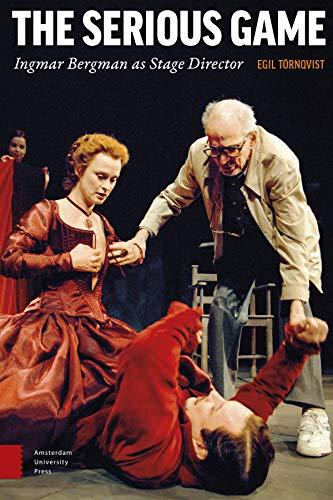 9789089646781: The Serious Game: Ingmar Bergman As Stage Director