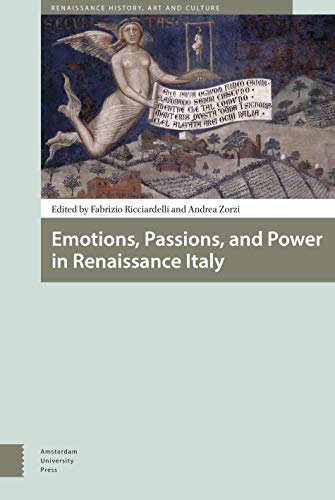 Emotions, Passions, and Power in Renaissance Italy (Hardback)