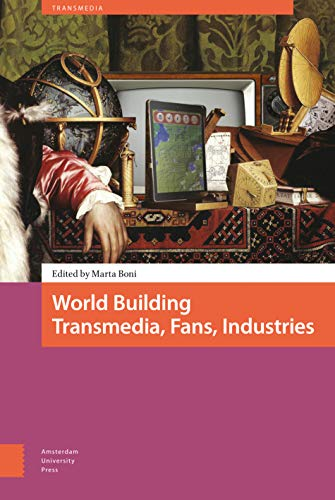 9789089647566: World Building. Transmedia, Fans, Industries (Transmedia: Participatory Culture and Media Covergence)