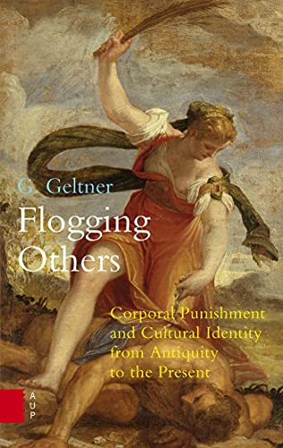 9789089647863: Flogging Others: Corporal Punishment and Cultural Identity from Antiquity to the Present