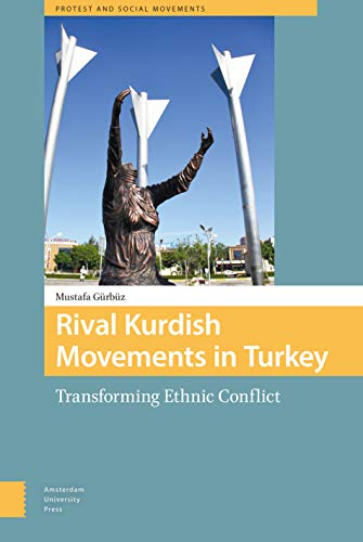 9789089648785: Rival Kurdish Movements in Turkey: Transforming Ethnic Conflict (Protest and Social Movements)