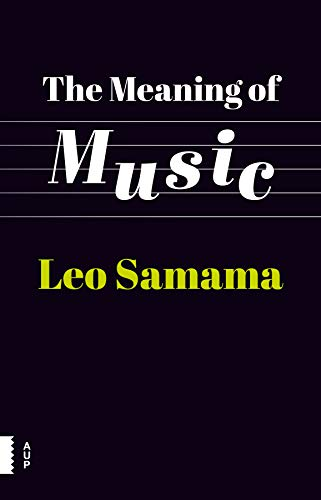 The Meaning of Music: Leo Samama