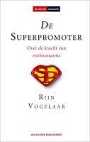 9789089650290: De Superpromotor: Over de kracht van enthousiasme