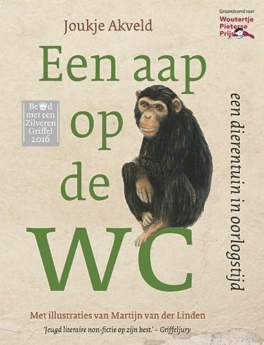 9789089671776: Een aap op de wc: een dierentuin in oorlogstijd