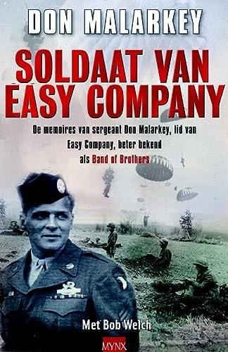9789089680259: Soldaat van easy company / druk 99: de memoires van sergeant Don Malarkey, lid van Easy Company, beter bekend als Band of Brothers
