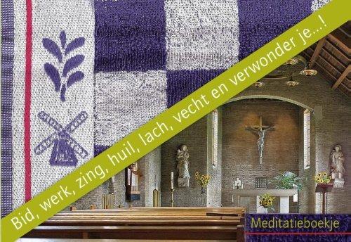 9789089720009: Bid, werk, zing, huil, lach, vecht en verwonder je...! / deel Meditatieboekje / druk 1: wat de zusters Augustinessen van Heemstede willen doorgeven...