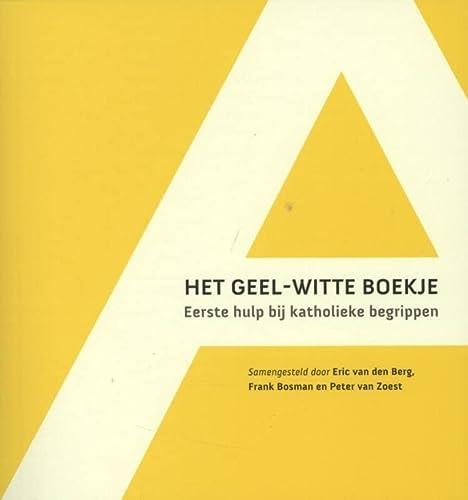 9789089720467: Het geel-witte boekje: eerste hulp bij katholieke begrippen
