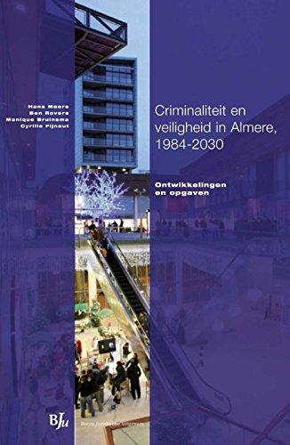 Criminaliteit en veiligheid in Almere, 1984-2030 : ontwikkelingen en opgaven.: Moors, Hans . [et al...