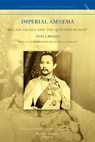 9789089790262: Imperial Amnesia: Britain, France and the Question of Siam