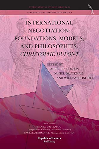9789089790552: International Negotiation: Foundations, Models, and Philosophies. Christophe DuPont