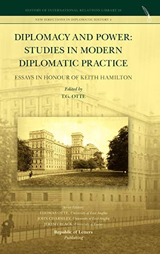 9789089790934: Diplomacy and Power: Studies in Modern Diplomatic Practice - Essays in Honour of Keith Hamilton