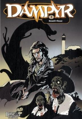 Dampyr 07: Flämischer Albtraum / Der Vampirkiller: Boselli, Mauro, Rossi, Luca, Reichert,...