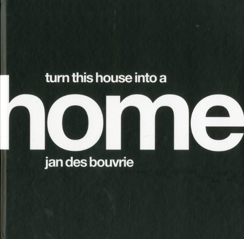9789089891594: Jan Des Bouvrie: House: Turn This House Into A Home