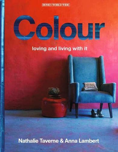 9789089892812: Colour: Loving and Living With It (Homes World Wide)
