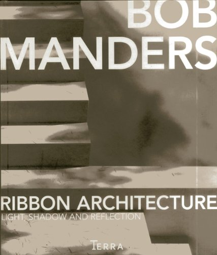 9789089895882: Ribbon Architecture: Light, Shadow, and Reflection in Architecture
