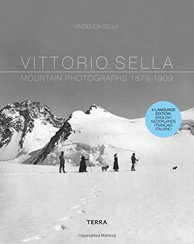 9789089896193: Vittorio Sella: Mountain Photographs 1879-1909 (Dutch, English and French Edition)