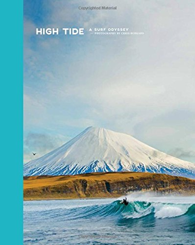 High Tide: A Photographic Journey to the Far Corners of Earth: Burkard, Chris