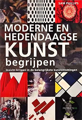 9789089982117: Moderne en hedendaagse kunst begrijpen
