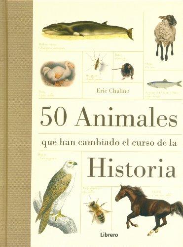 9789089982919: 50 Animales que han cambiado la historia