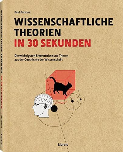 9789089983961: Wissenschaftliche Theorien in 30 Sekunden: Die wichtigsten Erkenntnisse und Thesen aus der Geschichte der Wissenschaft