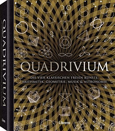 9789089984296: Quadrivium: Die vier klassischen freien Künste: Arithmetik, Geometrie, Musik und Astronomie